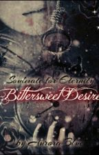 Bittersweet Desire (Soulmate for Eternity) by Aurora-Blue