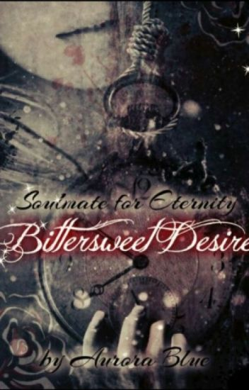 Bittersweet Desire (Soulmate for Eternity)