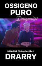 Drarry ~ Ossigeno Puro by desigual92