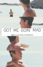 Got me goin' mad || Cameron Dallas by gilinskyismyhero
