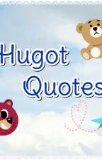 Hugot Quotes by whenthelovecomes