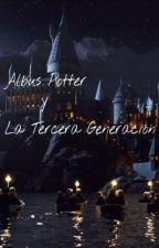 Albus Potter y la Tercera generación. by NoraSlytherin