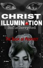 Christ Illumination: The Book of Prophecy by SofieTerryRed