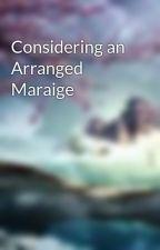 Considering an Arranged Maraige by PurpleInspiration