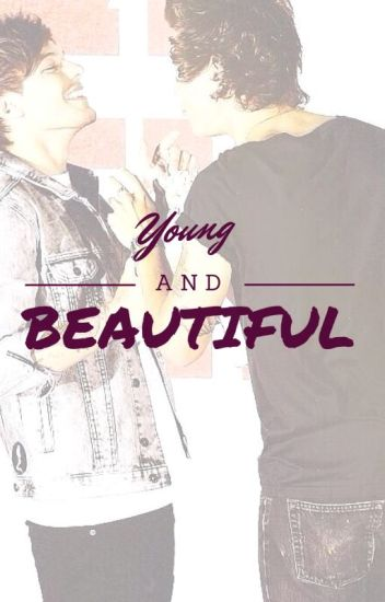 Young And Beautiful (Larry Stylinson AU)