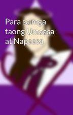 Para sa mga taong Umaasa at Napaasa by ronamaeloyola16