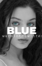 BLUE by warminthewinter