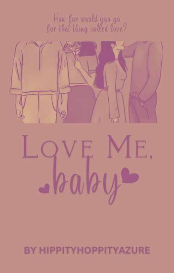 Love Me, Baby