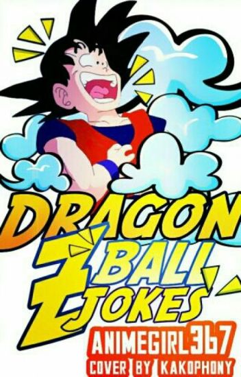 Dragon ball z (JOKES)