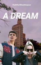 A Dream ? by TheWifeOfBradSimpson