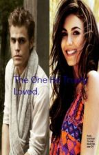 The One He Truly Loved. (TVD FanFic) by LovelyWriter101