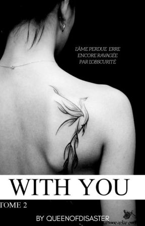 With You (Tome 2) by Queenofdisaster_L