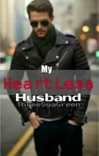My HeartLess Husband (Slow Update) by ThreeSyaGreen