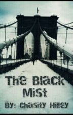 The Black Mist by ChasityHilley55