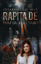Răpită de Mafia Italiană by CezaraAlexandra6