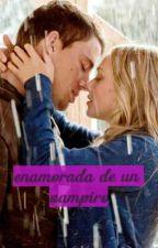 Enamorada De Un Vampiro (Terminada) by daniela56778