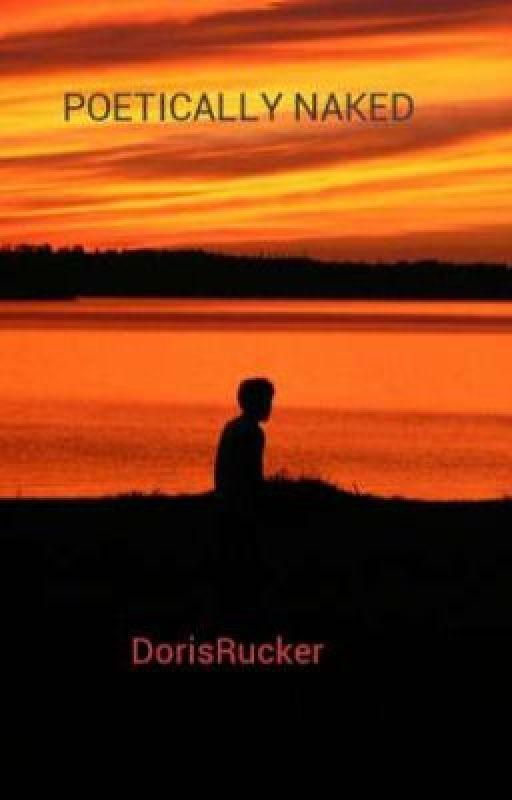POETICALLY NAKED by DorisRucker