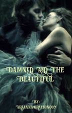 Damned and the Beautiful by AlihaMumtaz17
