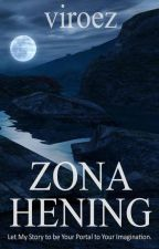 Zona Hening [END] by vi_roez