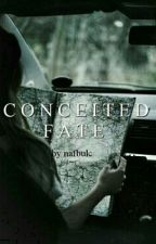 Conceited  Fate by EtherealThings