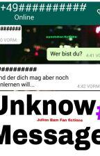 Unknow Messages (Julien Bam FF) by julienbam