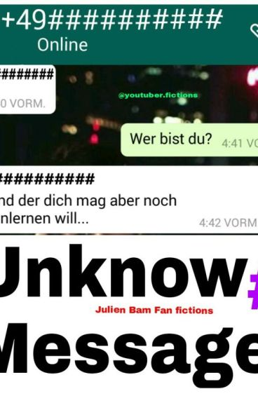 Unknow Messages (Julien Bam FF)