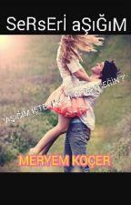 Serseri Aşığım by kitapkurdu1169