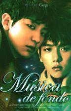 [EXO] Música de fondo   Songfic (ChanBaek/BaekYeol) by C-SyeUniverse
