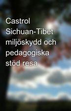 Castrol Sichuan-Tibet miljöskydd och pedagogiska stöd resa by alfreddhan