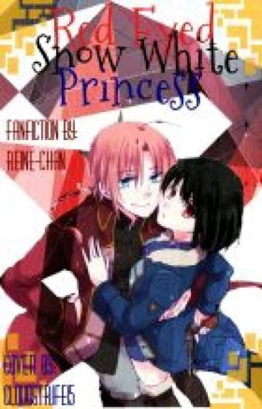 Red Eyed Snow White Princess(Gintama Fanfic)