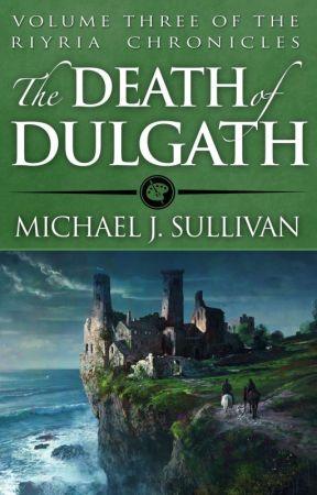 The Death of Dulgath by MichaelJSullivan