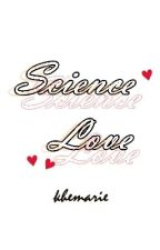 SCIENCE LOVE ♥ ONE SHOT by Khemarie