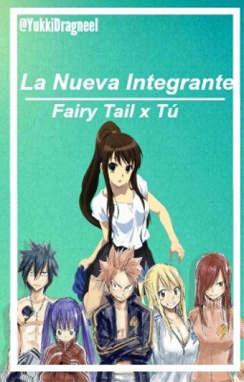 La nueva integrante (fairy tail y tú)