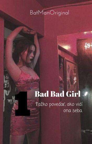 Bad Bad Girl ►SK◄ °DOKONČENÉ°