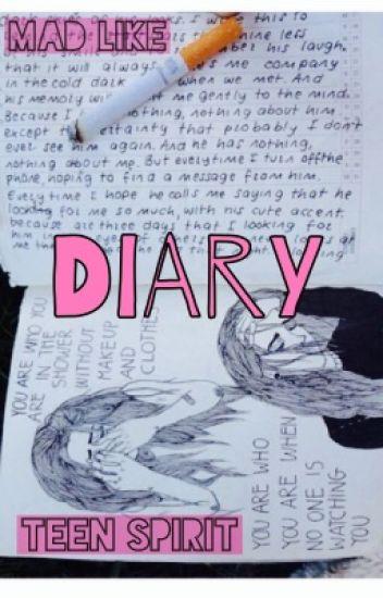 Mad like teen spirit [diary]