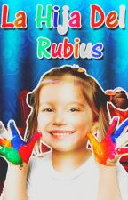 La Hija Del Rubius (#BOOK 1) by mommypandi