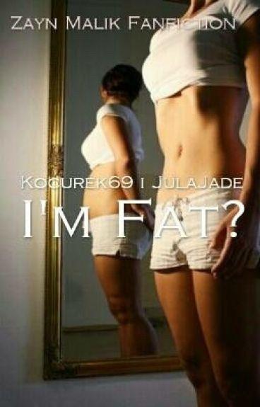I'm fat? || Z.M
