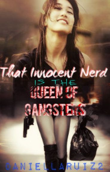 That Innocent Nerd is the Queen of Gangsters?! *EDITING*