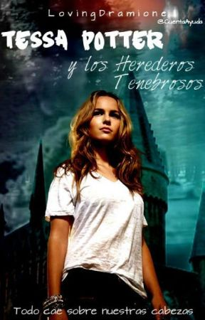 Tessa Potter y los Herederos Tenebrosos. by xMaia_Blackthorn
