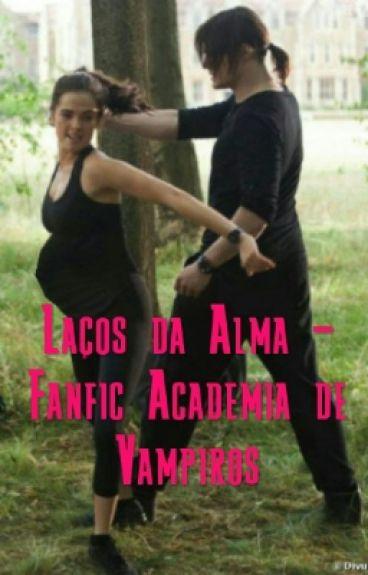 Laços da Alma - Fanfic Academia de Vampiros
