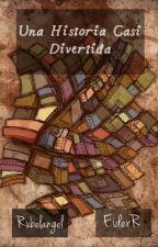 Una Historia Casi Divertida (Rubelangel) by EiderR