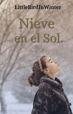 Nieve en el Sol by LittleBirdInWinter