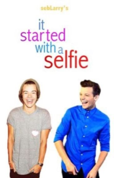 It started with a selfie (Larry stylinson)
