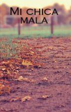 MI CHICA MALA (JUNGKOOK Y TU) by shbtsxvc