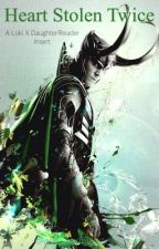 Heart Twice Stolen ((Reader)) Daughter of Loki by IAmDawnDagger