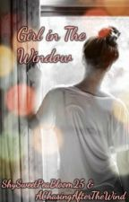 The Girl in The Window by AChasingAfterTheWind