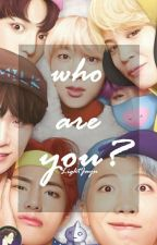 WHO ARE YOU?! [BTS] 《TAMAMLANDI》 by LightJayu