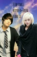 Siblings (JREN + KRYBER fan fiction) by l00-05-18l