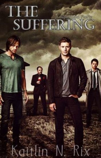 The Suffering [A Supernatural FanFic]