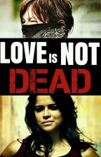 Love Is Not Dead || Daryl Dixon || by SraReedus